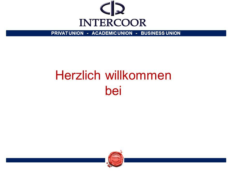 PRIVAT UNION - ACADEMIC UNION - BUSINESS UNION Herzlich willkommen bei