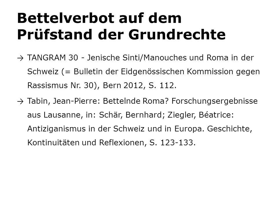 Bettelverbot auf dem Prüfstand der Grundrechte → TANGRAM 30 - Jenische Sinti/Manouches und Roma in der Schweiz (= Bulletin der Eidgenössischen Kommiss