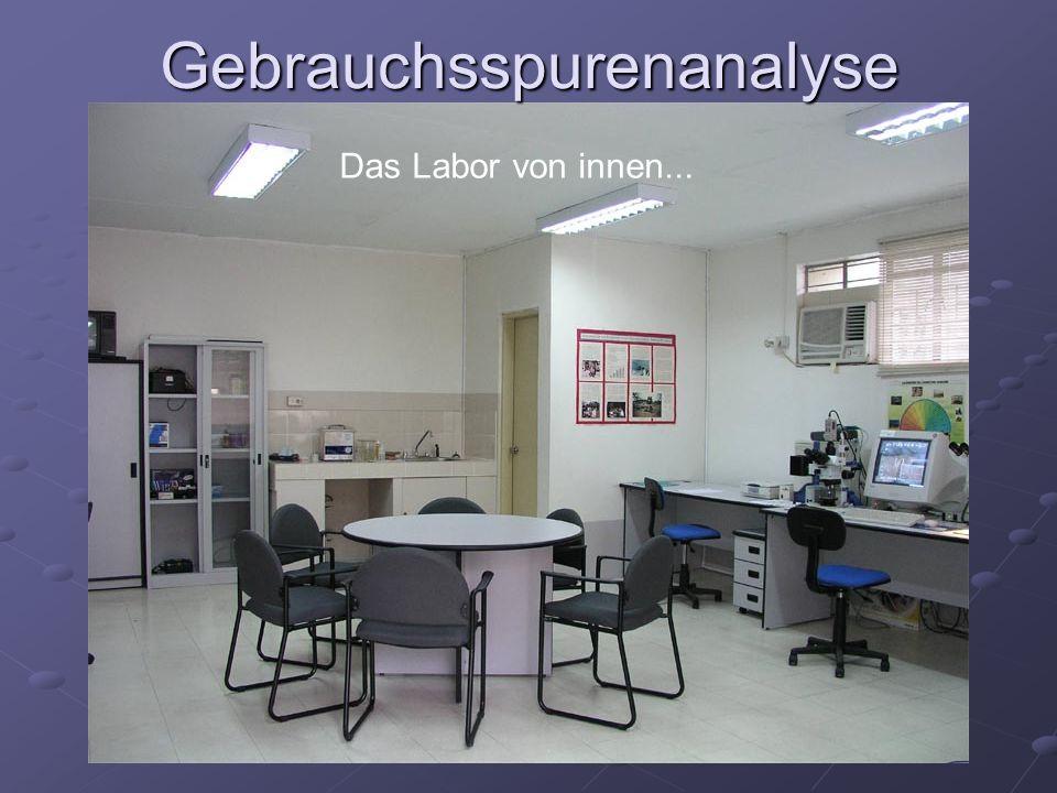 Gebrauchsspurenanalyse Das Labor von innen...