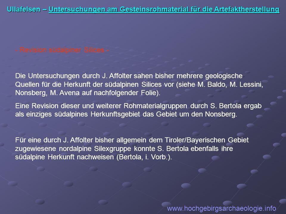 www.hochgebirgsarchaeologie.info - Revision südalpiner Silices - Die Untersuchungen durch J. Affolter sahen bisher mehrere geologische Quellen für die