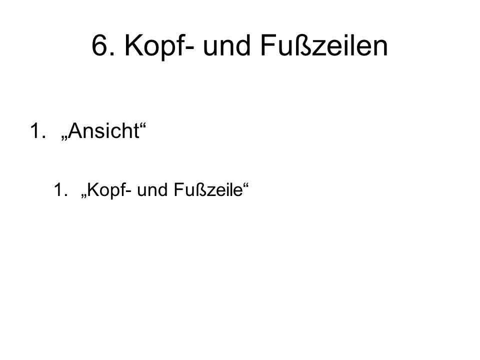 """6. Kopf- und Fußzeilen 1.""""Ansicht 1.""""Kopf- und Fußzeile"""