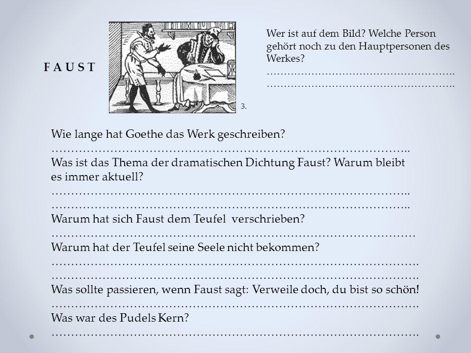 F A U S T Wie lange hat Goethe das Werk geschreiben.