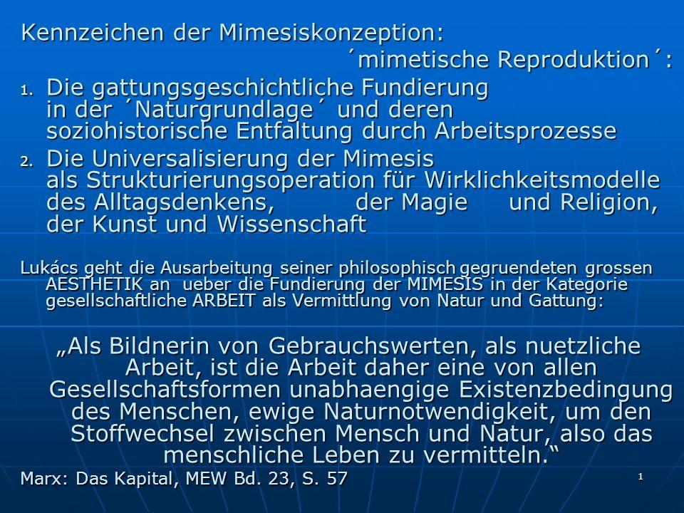 1 Kennzeichen der Mimesiskonzeption: ´mimetische Reproduktion´: ´mimetische Reproduktion´: 1.