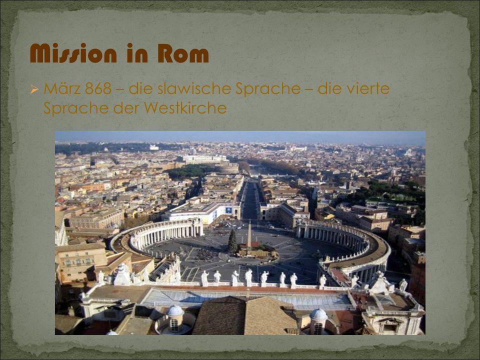 Mission in Rom  März 868 – die slawische Sprache – die vierte Sprache der Westkirche