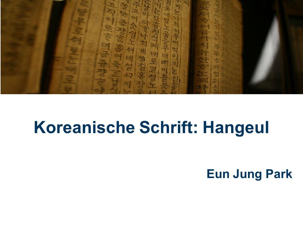 Koreanische Schrift: Hangeul Eun Jung Park