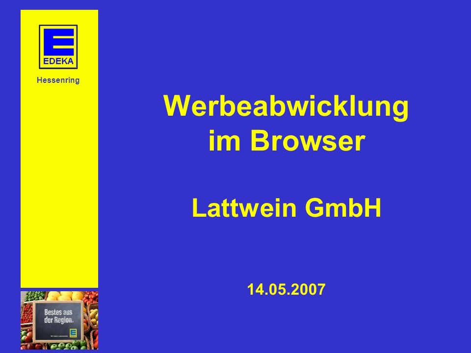 Werbeabwicklung im Browser Lattwein GmbH 14.05.2007 Hessenring