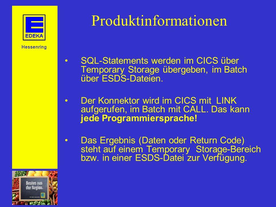Hessenring SQL-Statements werden im CICS über Temporary Storage übergeben, im Batch über ESDS-Dateien.