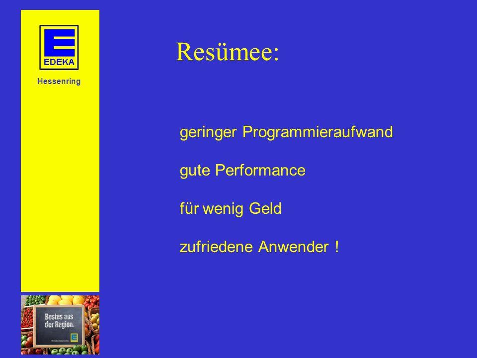Hessenring geringer Programmieraufwand gute Performance für wenig Geld zufriedene Anwender .