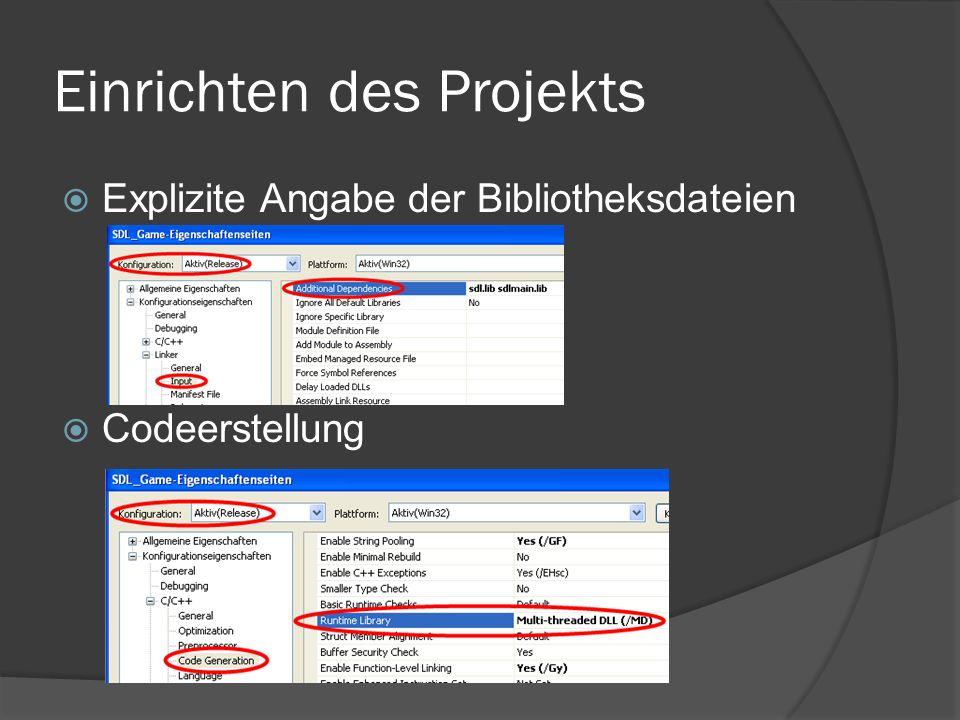 Einrichten des Projekts  Explizite Angabe der Bibliotheksdateien  Codeerstellung