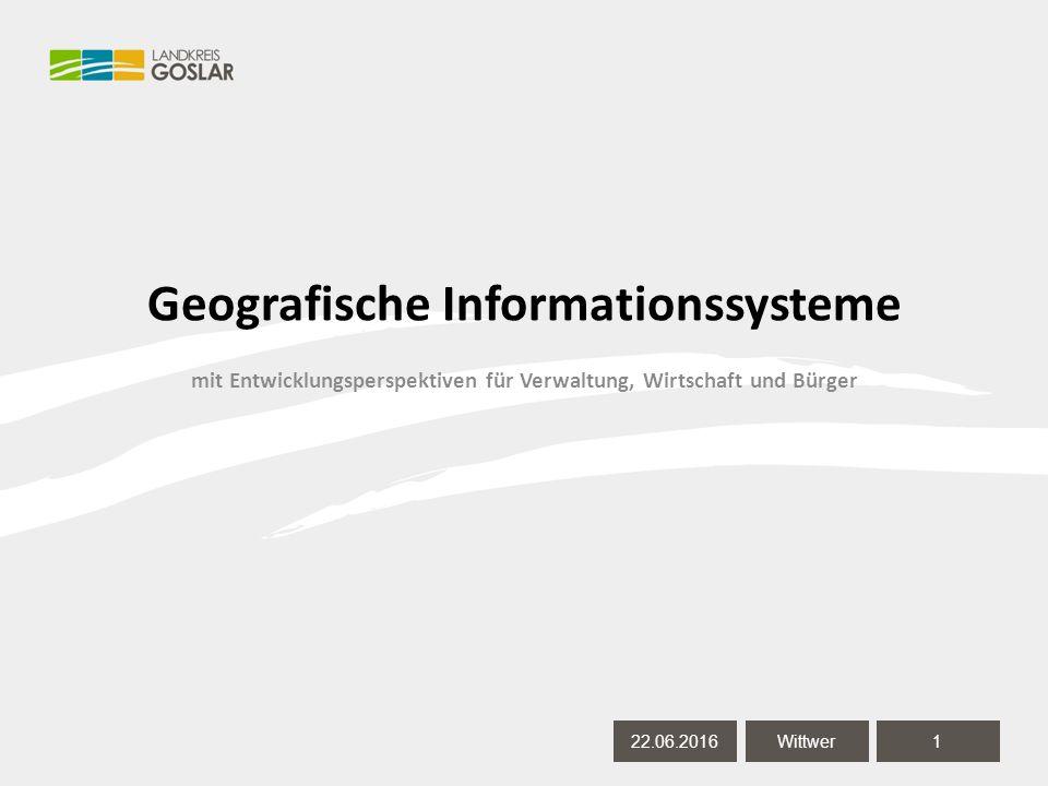 22.06.20161 Autor 22.06.20161 Wittwer Geografische Informationssysteme mit Entwicklungsperspektiven für Verwaltung, Wirtschaft und Bürger