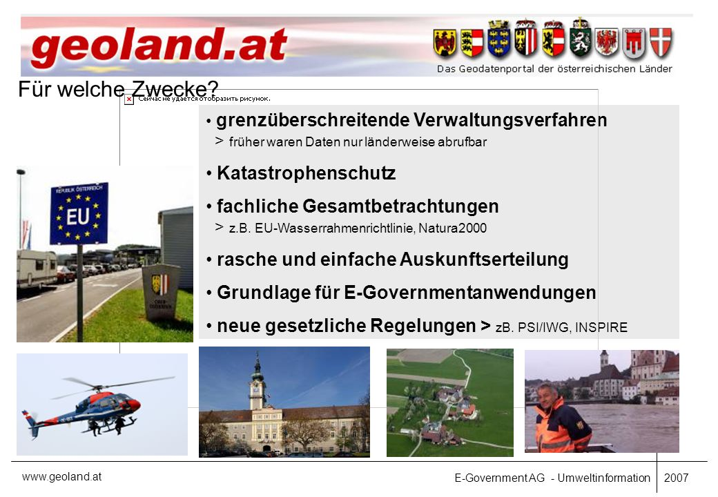 E-Government AG - Umweltinformation 2007 www.geoland.at Wie wurde das umgesetzt.