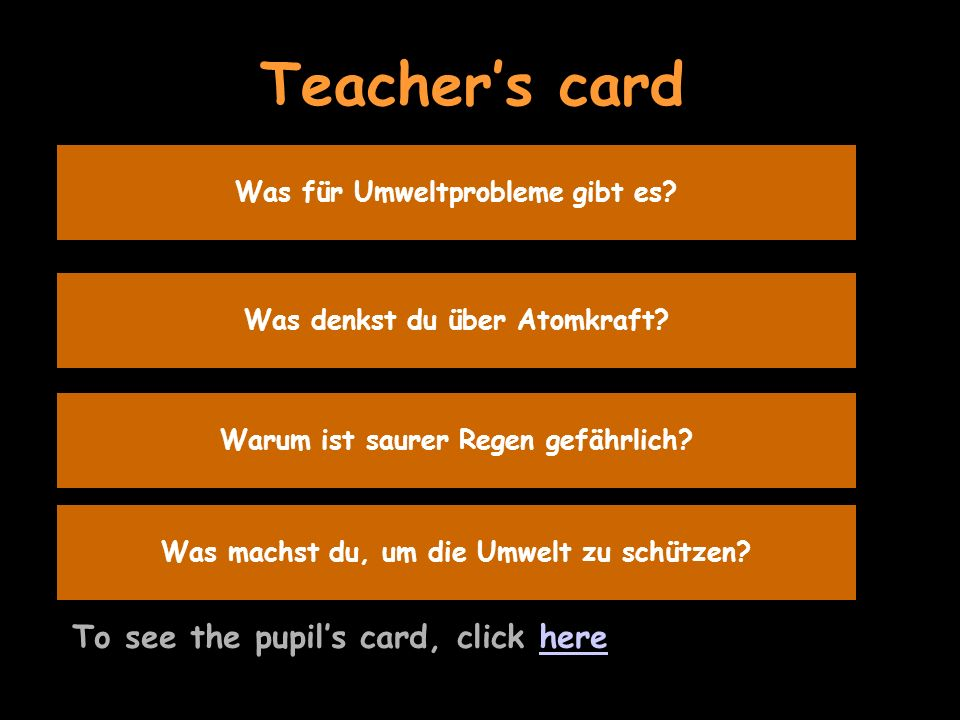 You're discussing the environment with a German friend To see the teacher's card, click herehere Umwelt - 2 Probleme Autos verpesten die Luft und Fabr