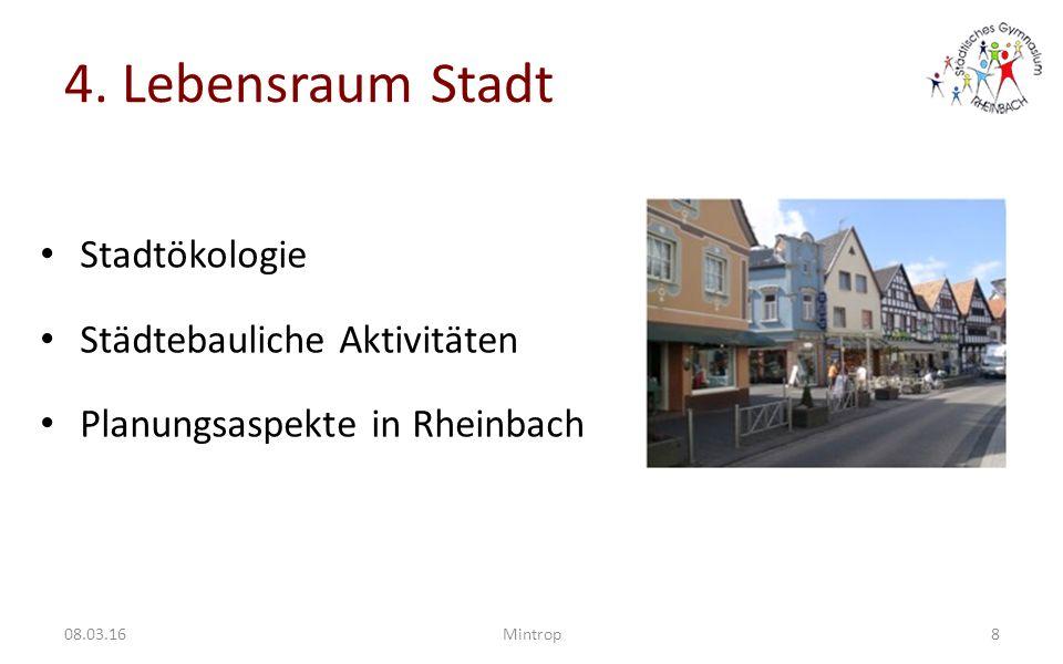 4. Lebensraum Stadt Stadtökologie Städtebauliche Aktivitäten Planungsaspekte in Rheinbach 808.03.16Mintrop