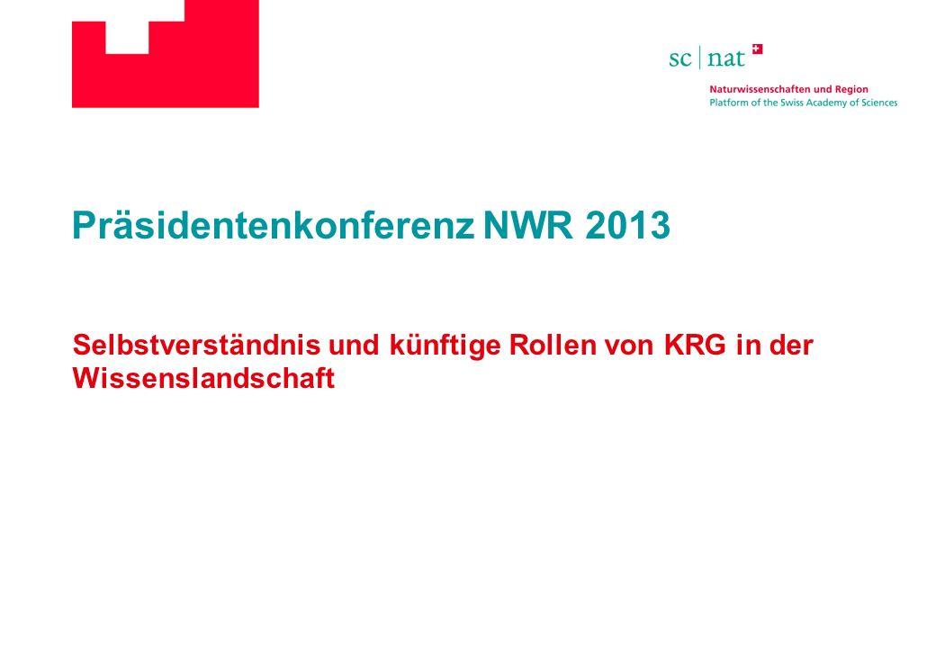 Präsidentenkonferenz NWR 2013 Selbstverständnis und künftige Rollen von KRG in der Wissenslandschaft