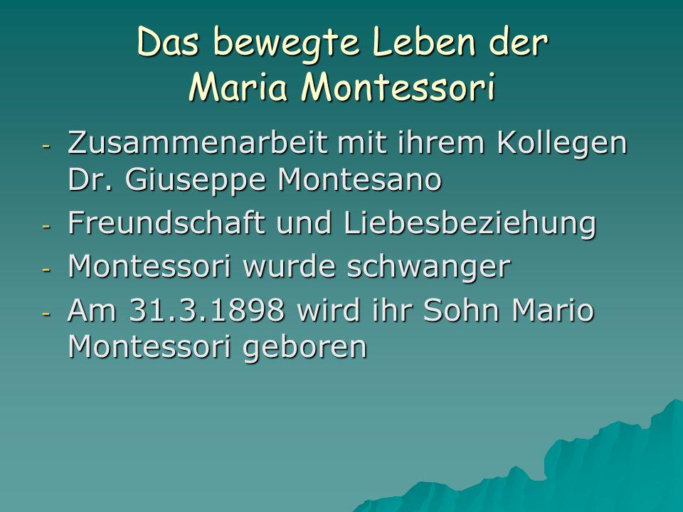 Das bewegte Leben der Maria Montessori - Zusammenarbeit mit ihrem Kollegen Dr. Giuseppe Montesano - Freundschaft und Liebesbeziehung - Montessori wurd