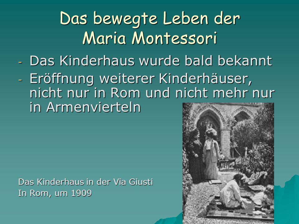 Das bewegte Leben der Maria Montessori - Das Kinderhaus wurde bald bekannt - Eröffnung weiterer Kinderhäuser, nicht nur in Rom und nicht mehr nur in A
