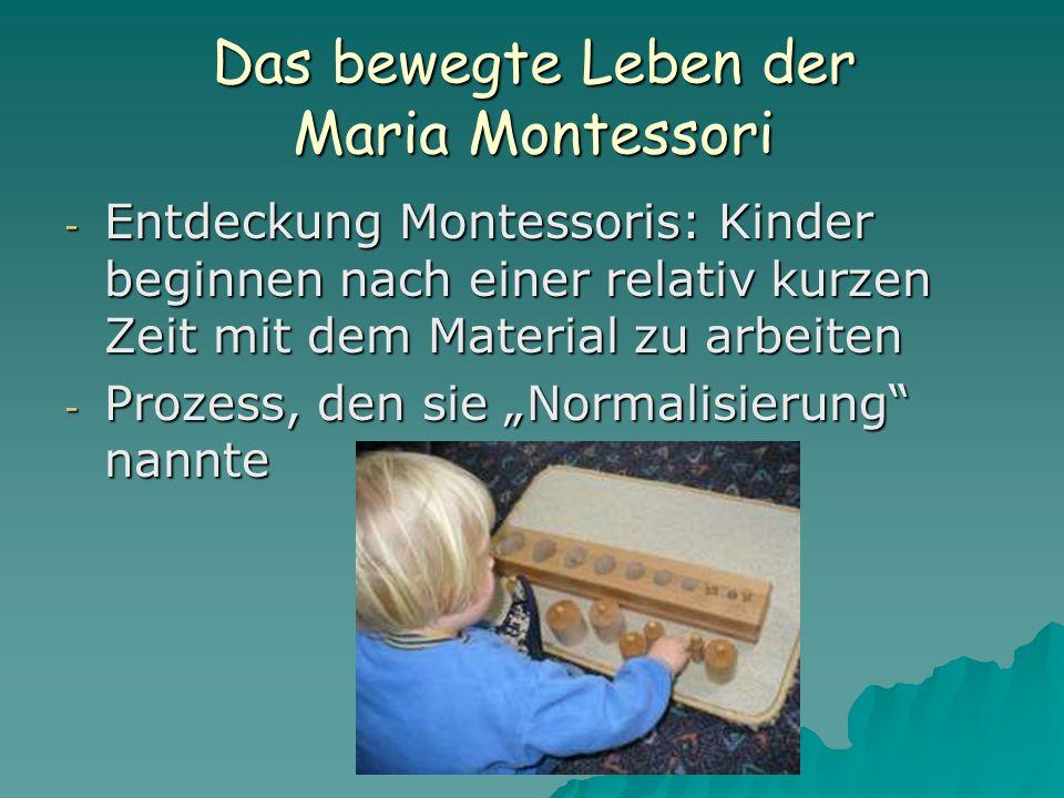 Das bewegte Leben der Maria Montessori - Entdeckung Montessoris: Kinder beginnen nach einer relativ kurzen Zeit mit dem Material zu arbeiten - Prozess