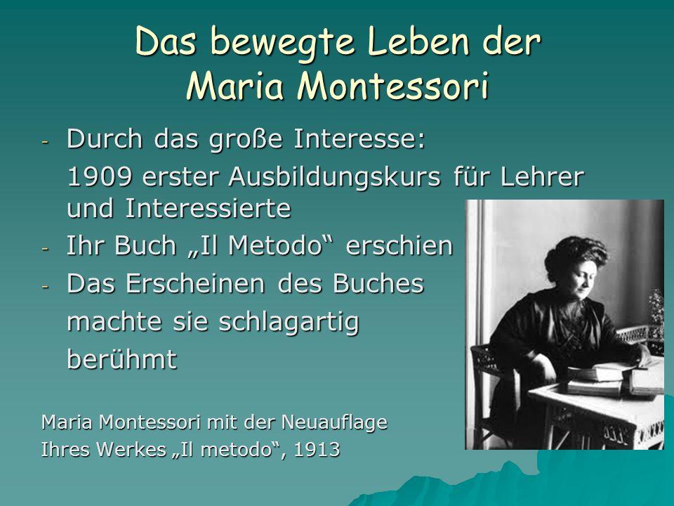 """Das bewegte Leben der Maria Montessori - Durch das große Interesse: 1909 erster Ausbildungskurs für Lehrer und Interessierte - Ihr Buch """"Il Metodo"""" er"""