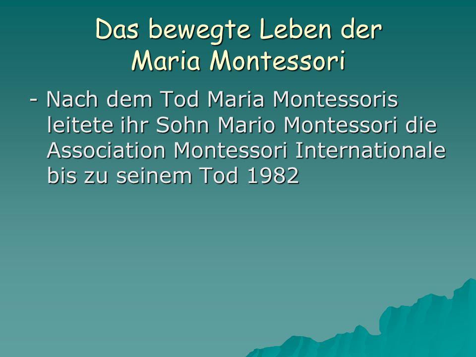 Das bewegte Leben der Maria Montessori - Nach dem Tod Maria Montessoris leitete ihr Sohn Mario Montessori die Association Montessori Internationale bi
