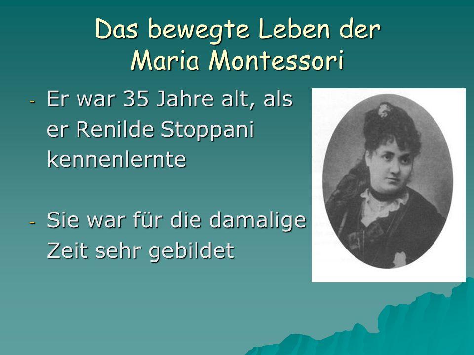 Das bewegte Leben der Maria Montessori - Er war 35 Jahre alt, als er Renilde Stoppani kennenlernte - Sie war für die damalige Zeit sehr gebildet
