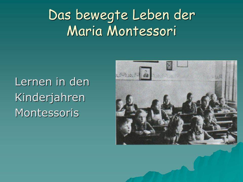 Das bewegte Leben der Maria Montessori Lernen in den KinderjahrenMontessoris