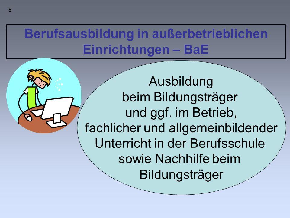5 Berufsausbildung in außerbetrieblichen Einrichtungen – BaE Ausbildung beim Bildungsträger und ggf.