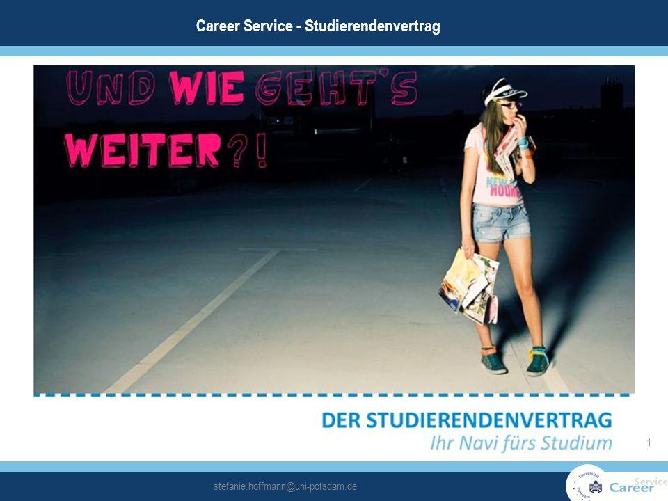 1 stefanie.hoffmann@uni-potsdam.de Career Service - Studierendenvertrag