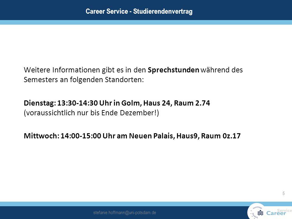 Weitere Informationen gibt es in den Sprechstunden während des Semesters an folgenden Standorten: Dienstag: 13:30-14:30 Uhr in Golm, Haus 24, Raum 2.7