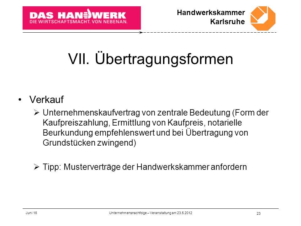 Handwerkskammer Karlsruhe VII. Übertragungsformen Verkauf  Unternehmenskaufvertrag von zentrale Bedeutung (Form der Kaufpreiszahlung, Ermittlung von