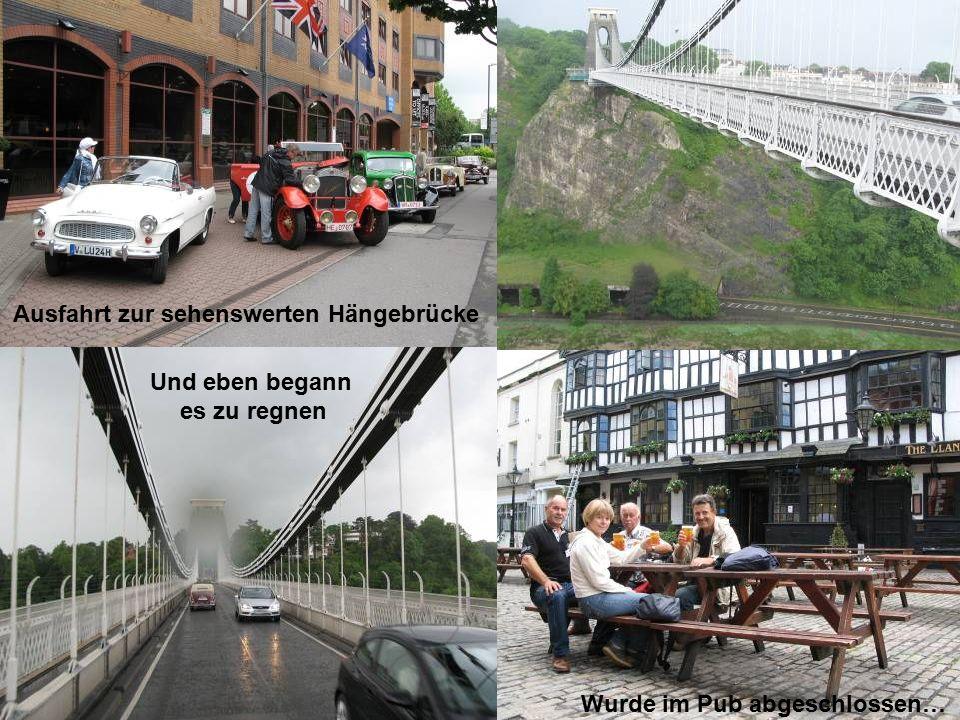 Ausfahrt zur sehenswerten Hängebrücke Wurde im Pub abgeschlossen… Und eben begann es zu regnen