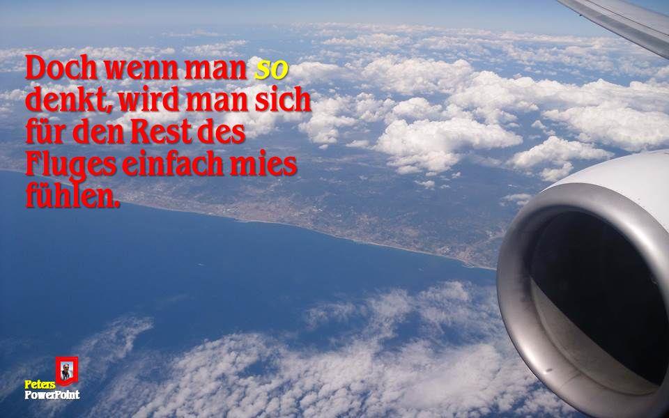 B i l d e r a u s d e m I n t e r n e t.Für Männer: Scheiß auf die Alte, nimm Dir die Stewardess.