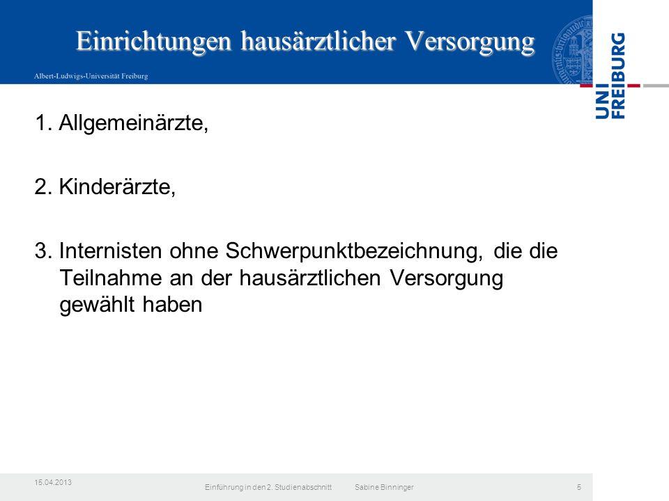 15.10.2012Einführung in den 2. Studienabschnitt Sabine Binninger16