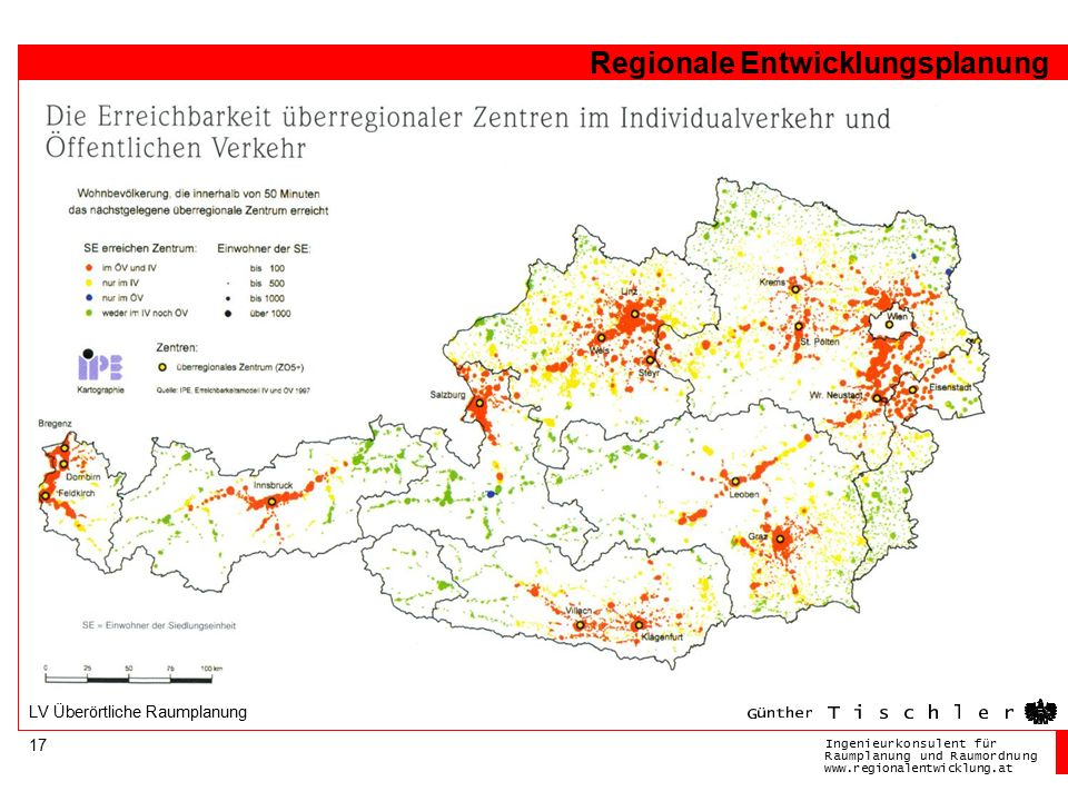 Ingenieurkonsulentfür RaumplanungundRaumordnung www.regionalentwicklung.at Regionale Entwicklungsplanung 17 LV Überörtliche Raumplanung