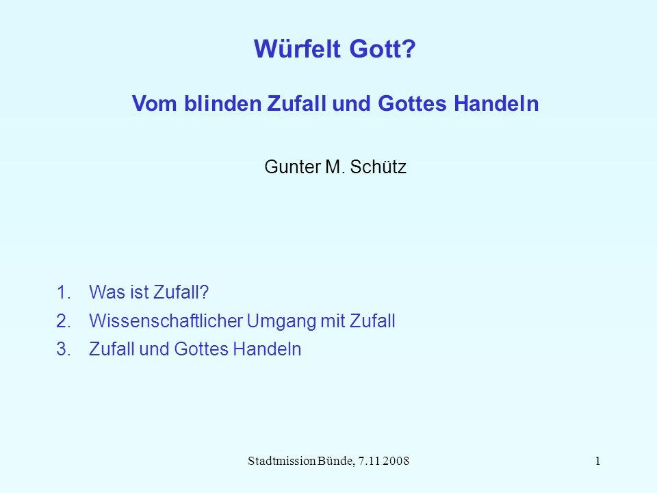 Stadtmission Bünde, 7.11 20081 Würfelt Gott. Vom blinden Zufall und Gottes Handeln Gunter M.