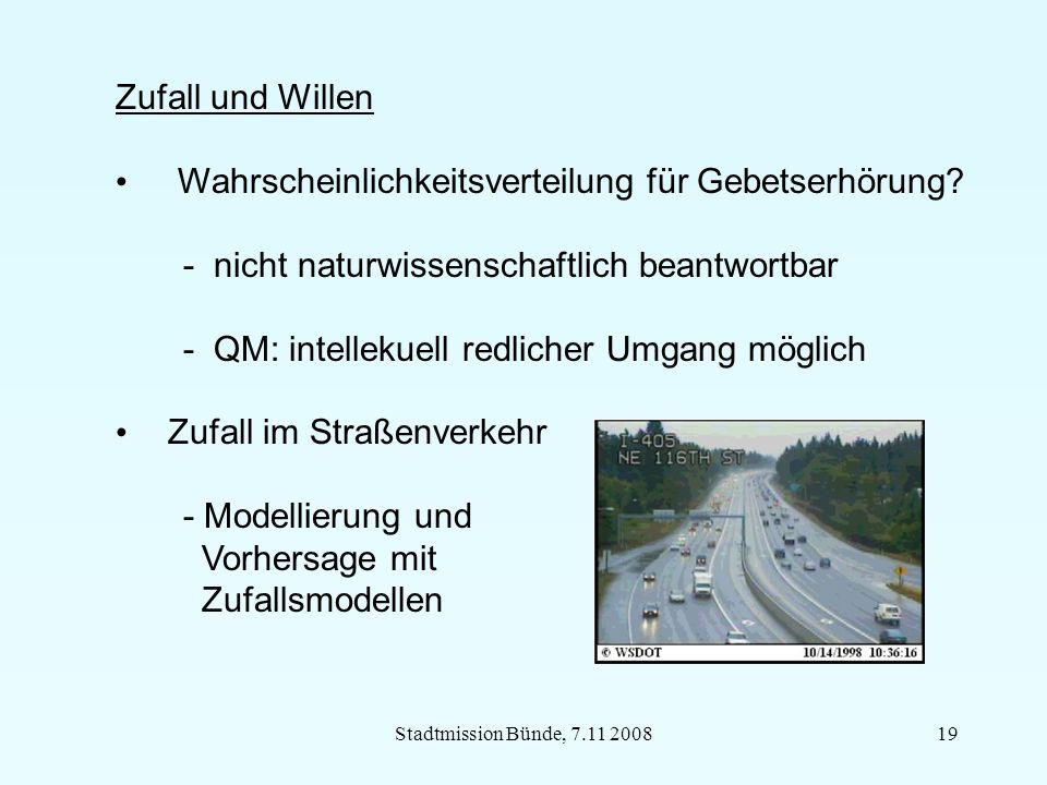 Stadtmission Bünde, 7.11 200819 Zufall und Willen Wahrscheinlichkeitsverteilung für Gebetserhörung.