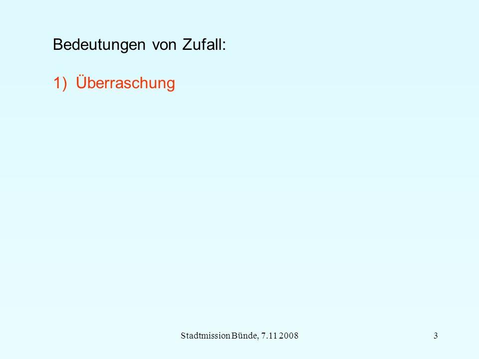 Stadtmission Bünde, 7.11 200814 Überraschung Geringe Wahrscheinlichkeit o Wahrscheinlichkeitsverteilung o x x x x x x x x x x x x xx x x x x p(x)