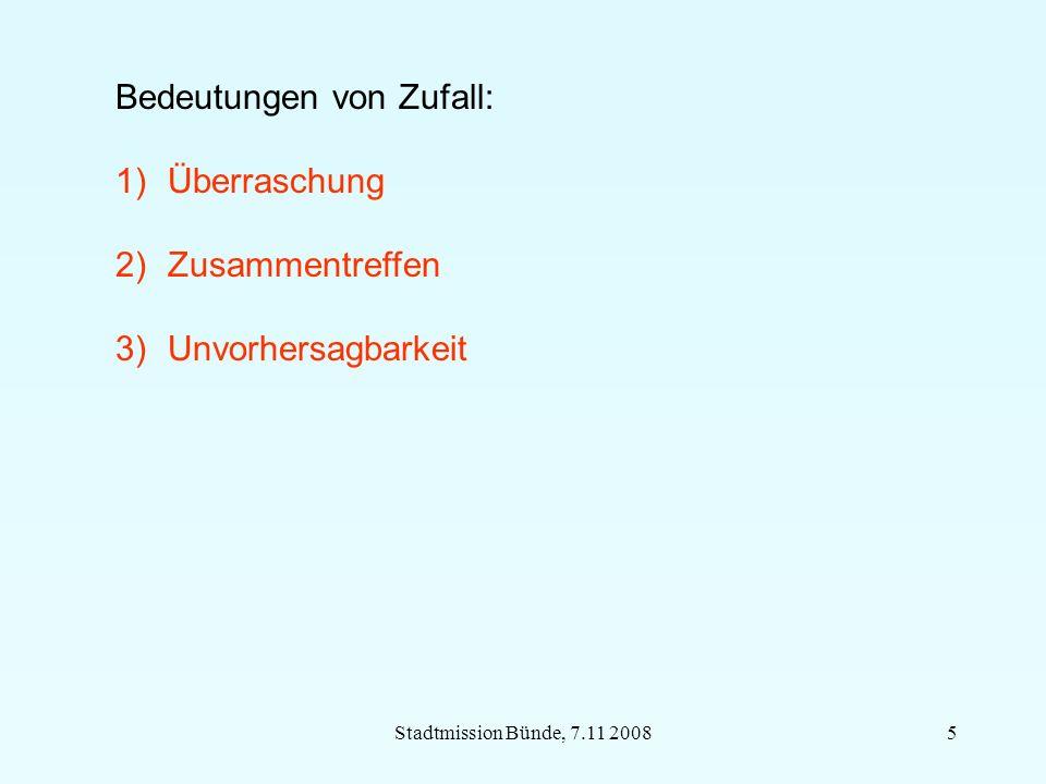 Stadtmission Bünde, 7.11 200816 Ursachenlosigkeit Mechanistisches Weltbild: Gott = 1.