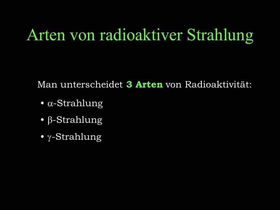  -Strahlung  -Strahlung besteht aus Heliumkernen (He 2+ ).