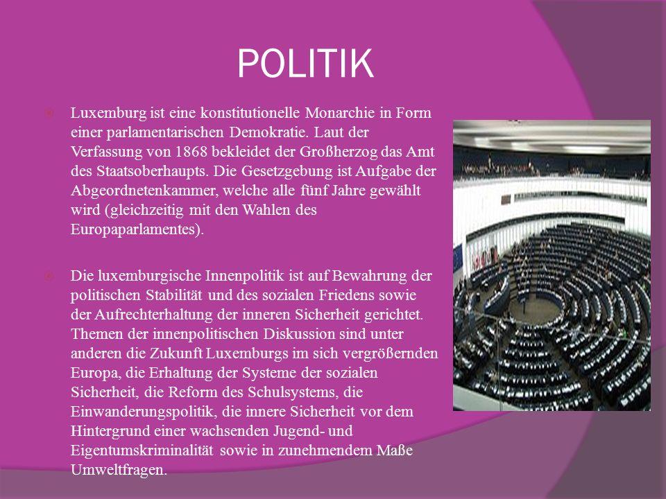 POLITIK  Luxemburg ist eine konstitutionelle Monarchie in Form einer parlamentarischen Demokratie.