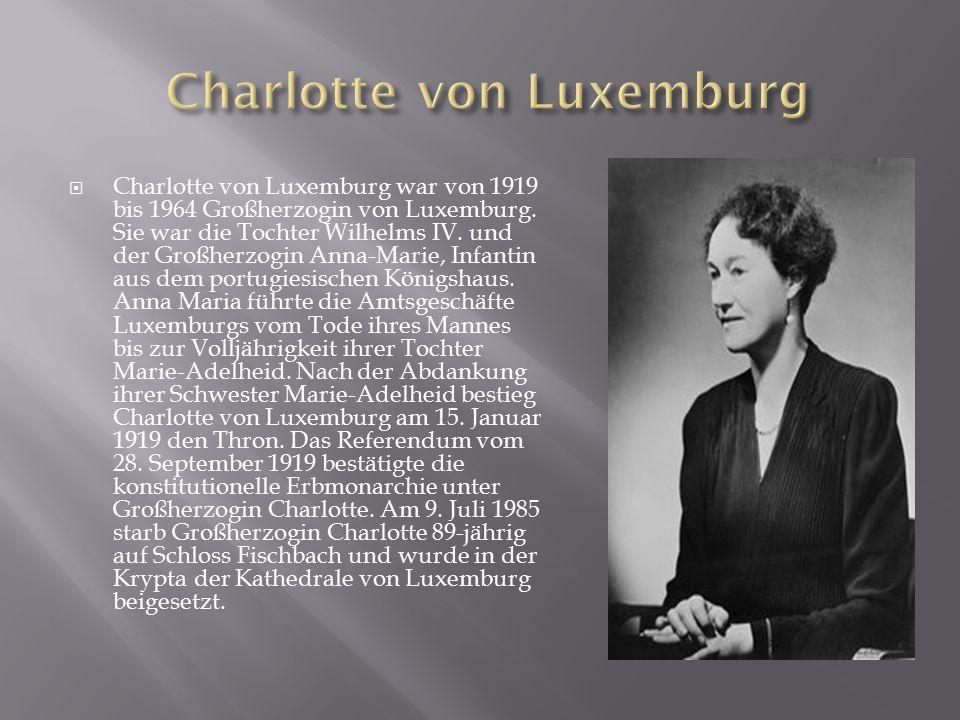  Charlotte von Luxemburg war von 1919 bis 1964 Großherzogin von Luxemburg.
