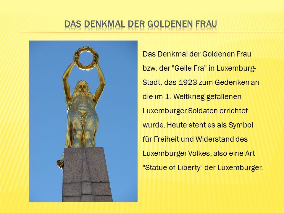 Das Denkmal der Goldenen Frau bzw.