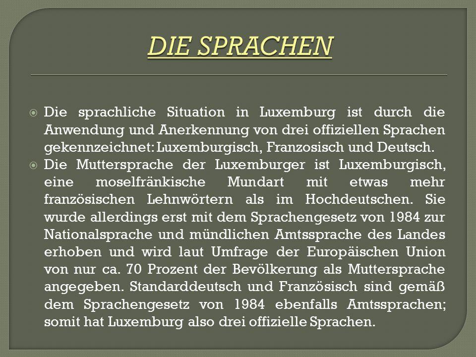  Die sprachliche Situation in Luxemburg ist durch die Anwendung und Anerkennung von drei offiziellen Sprachen gekennzeichnet: Luxemburgisch, Franzosisch und Deutsch.