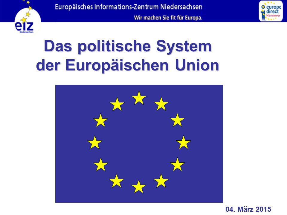 Das politische System der Europäischen Union 04. März 2015