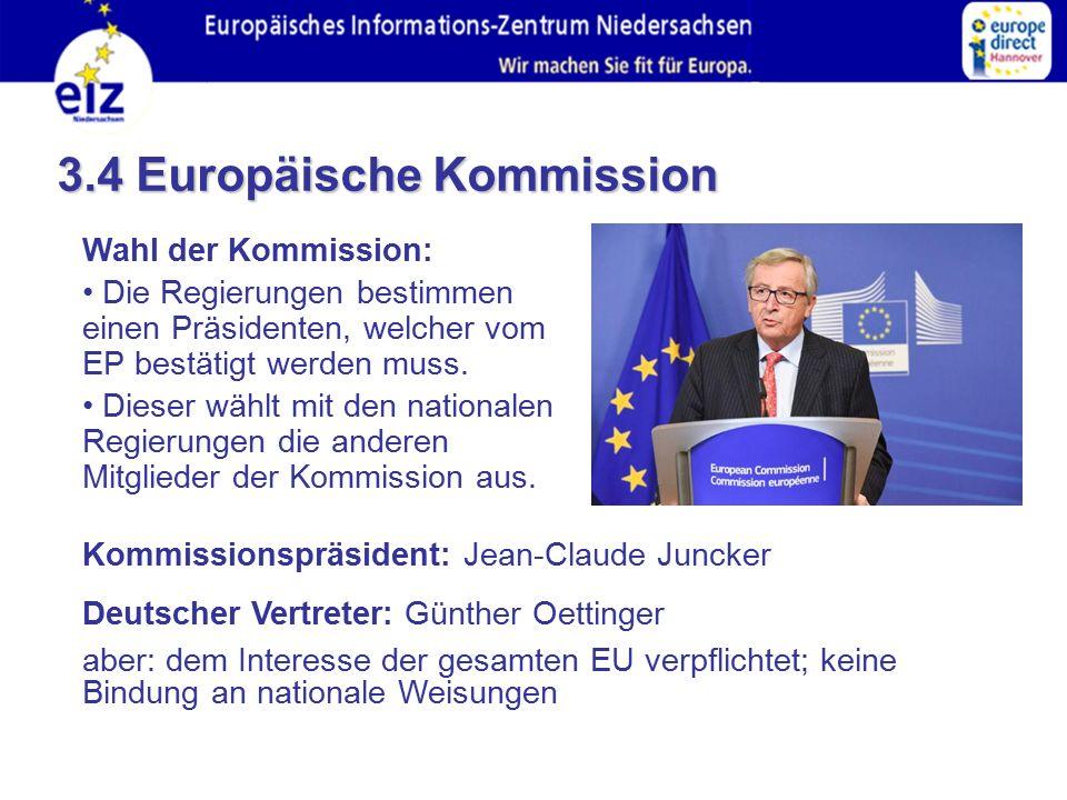 Wahl der Kommission: Die Regierungen bestimmen einen Präsidenten, welcher vom EP bestätigt werden muss.