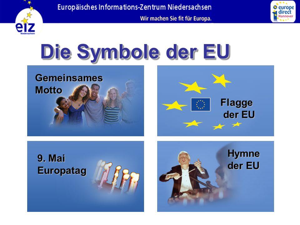 Die Symbole der EU europäische Hymne 9. Mai Europatag Flagge der EU Gemeinsames Motto Hymne der EU