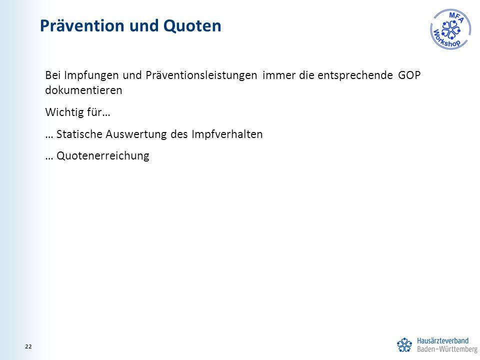 Prävention und Quoten 22 Bei Impfungen und Präventionsleistungen immer die entsprechende GOP dokumentieren Wichtig für… … Statische Auswertung des Imp