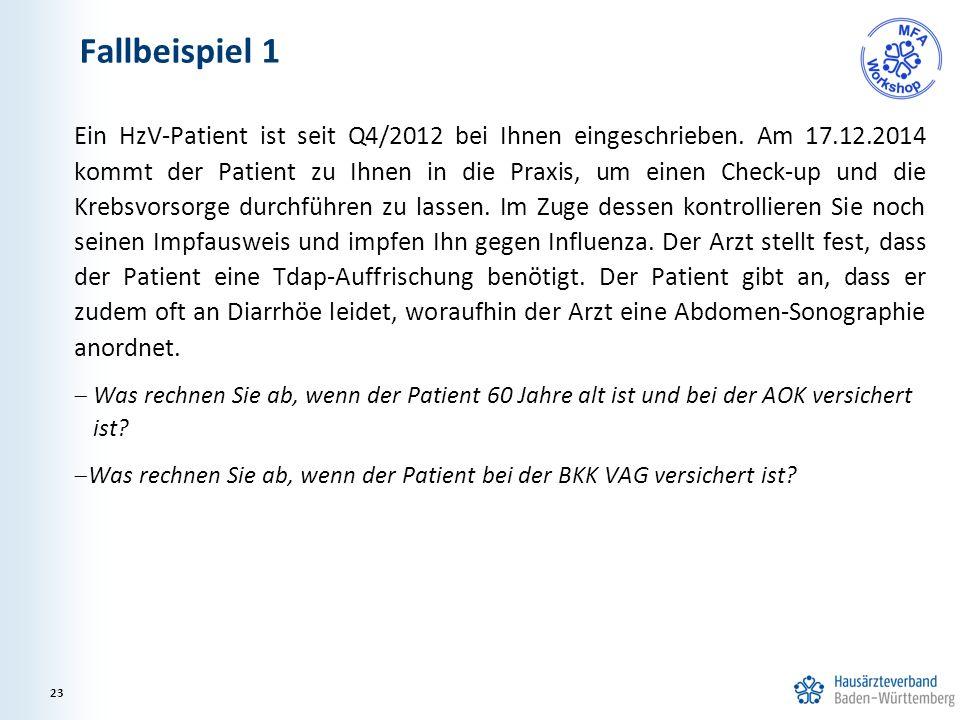 Fallbeispiel 1 Ein HzV-Patient ist seit Q4/2012 bei Ihnen eingeschrieben. Am 17.12.2014 kommt der Patient zu Ihnen in die Praxis, um einen Check-up un