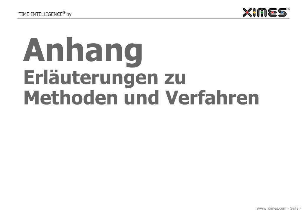 www.ximes.com - Seite 7 TIME INTELLIGENCE ® by Anhang Erläuterungen zu Methoden und Verfahren