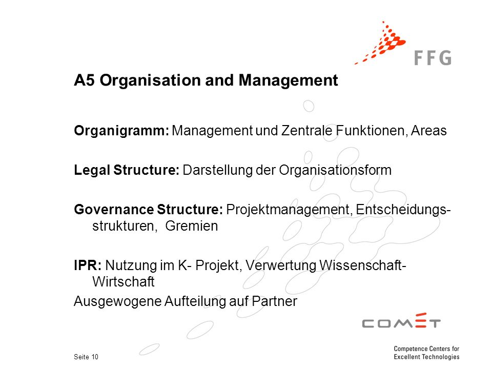 Seite 10 A5 Organisation and Management Organigramm: Management und Zentrale Funktionen, Areas Legal Structure: Darstellung der Organisationsform Gove