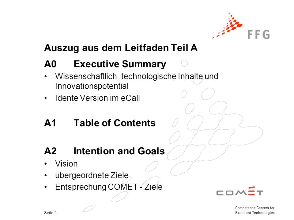 Seite 5 Auszug aus dem Leitfaden Teil A A0Executive Summary Wissenschaftlich -technologische Inhalte und Innovationspotential Idente Version im eCall A1Table of Contents A2Intention and Goals Vision übergeordnete Ziele Entsprechung COMET - Ziele